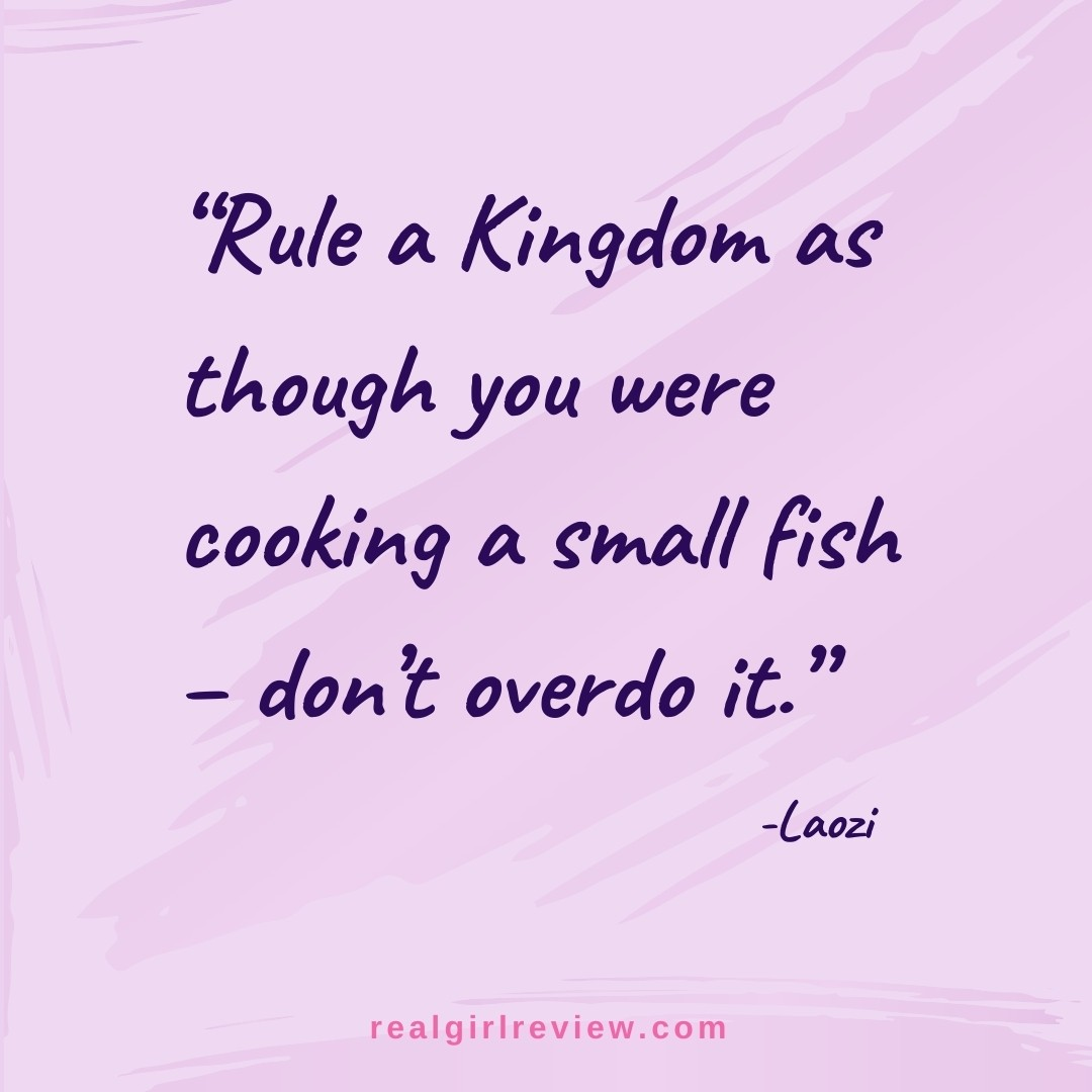 Quote image | Rule a Kingdom as though you were cooking a small fish - don't overdo it.