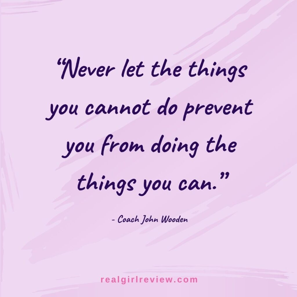 Quote Image | Never let the things you cannot do prevent you from doing the things you can.